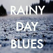 Rainy Day Blues de Various Artists