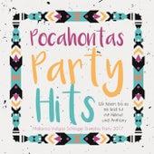 Pocahontas Party Hits - Wir feiern bis es mir leid tut mit Helmut und Anthony - Mallorca Vollgas Schlager Discofox Party 2017 von Various Artists