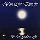 Wonderful Tonight de Keith Galliher Jr.
