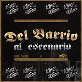 Del Barrio al Escenario by Kings del Wepa