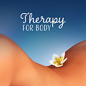 Therapy for Body – Pure Massage, Spa Music, Nature Sounds to Rest, Relaxation, Sleep, Inner Harmony, Wellness by Spa Zen
