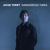 Dangerous Times by Jesse Terry