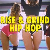 Rise And Grind Hip Hop de Various Artists