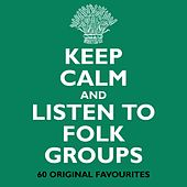 Keep Calm and Listen to Folk Groups by Various Artists