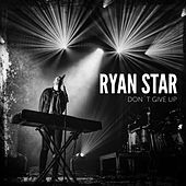 Don't Give Up by Ryan Star