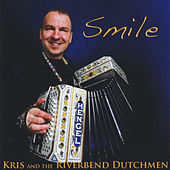 Smile de Kris and the Riverbend Dutchmen