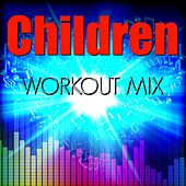 Children (Workout Mix) - Single by OR2 Workout Music Crew