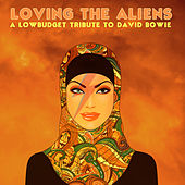 Loving the Aliens (A Lowbudget Tribute to David Bowie) von Various Artists