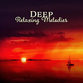 Deep Relaxing Melodies – Soft New Age Music, Relaxing Sounds, Stress Relief, Relax Your Mind von Soothing Sounds