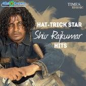 Hat Trick Star Shiv Rajkumar Hits by Various Artists