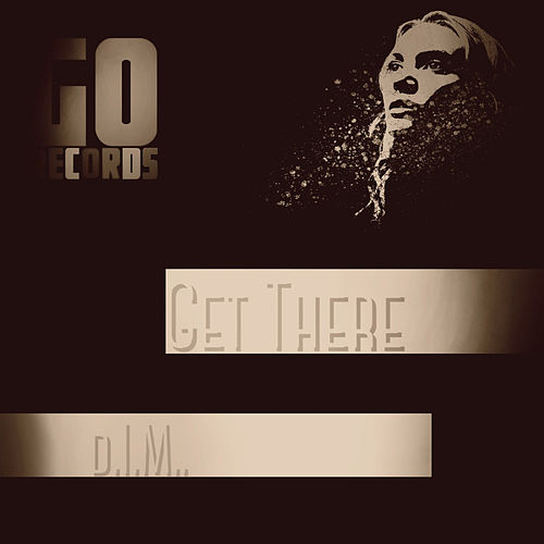 Get There by D.I.M.