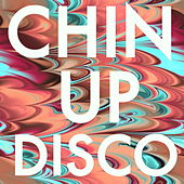 Chin Up Disco by Various Artists