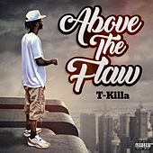 Above the Flaw by T.Killa
