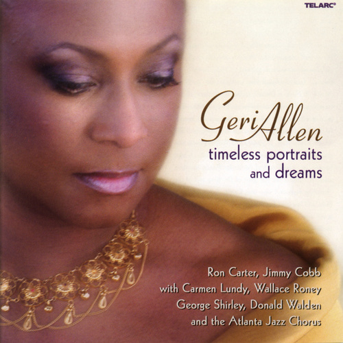 Timeless Portraits And Dreams by Geri Allen