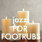 Jazz For Footrubs by Various Artists