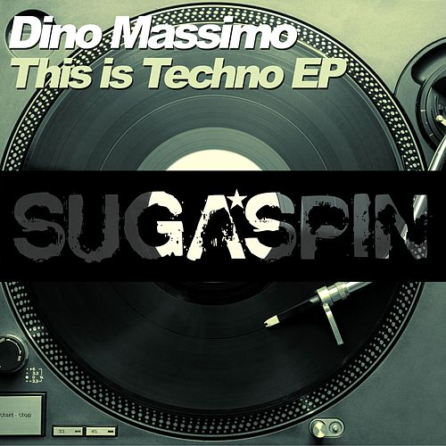 This Is Techno EP by Dino Massimo