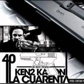 La 40 by Kendo Kaponi