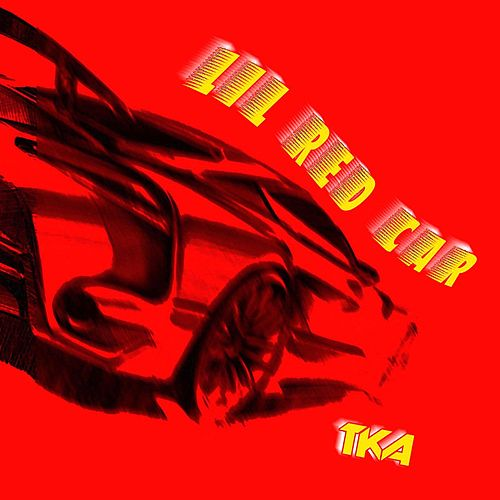 Lil Red Car by Tka