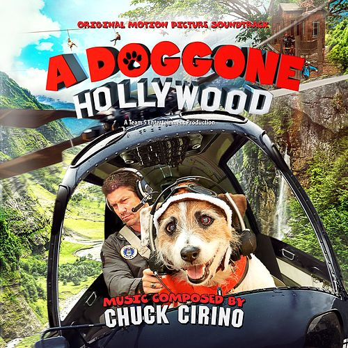 A Doggone Hollywood (Original Motion Picture Soundtrack) by Chuck Cirino
