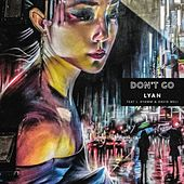 Don't Go (feat. J.Hyamm & David Meli) by Lyan