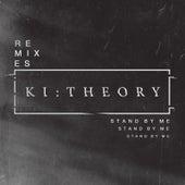 Stand by Me (Remixes) von Ki:Theory