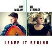 Leave It Behind by Tim Moxam