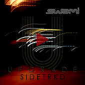Upgrade + Sidetrkd de Swami