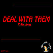 Deal With Them. X Remixes by Various Artists