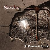 Succubus (feat. Shrezzers) von I Promised Once