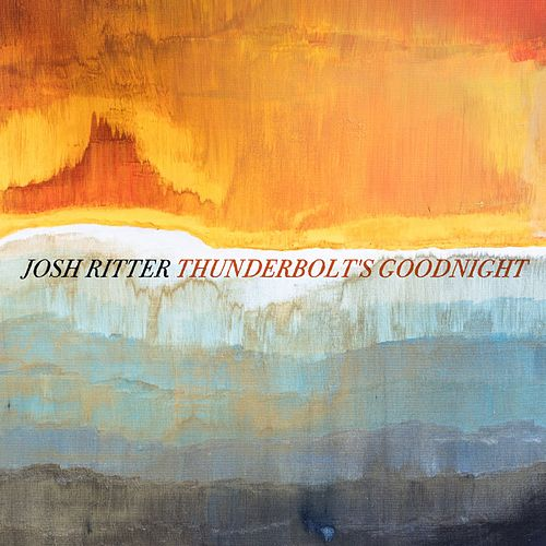 Thunderbolt's Goodnight by Josh Ritter