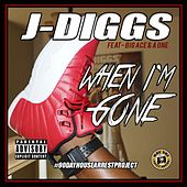 When I'm Gone by J-Diggs