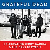 Grateful Dead, Celebrating Jerry Garcia & the Days Between (Live) de Grateful Dead