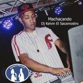 Machacando de DJ Kelvin El Sacamostro