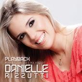 Minhas Canções na Voz de Danielle Rizzutti (Playback) de Danielle Rizzutti