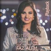 Deus Faz Além (Playback) by Bruna Olly