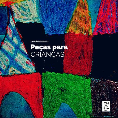 Peças para Crianças by Gregório Calleres