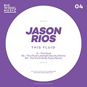 This Fluid by Jason Rios