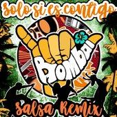 Solo Si Es Contigo (Salsa Remix) de Bombai