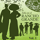 Allá en el Rancho Grande (Vol. 1) by Various Artists