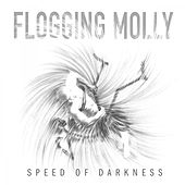 Speed of Darkness von Flogging Molly