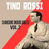 Tino rossi - chansons inoubliables, vol. 2 by Tino Rossi