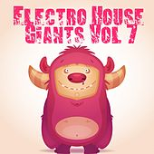 Electro House Giants, Vol. 7 by Various Artists