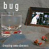 Dropping Some Downers by Bug