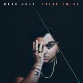 Think Twice by Mojo Juju