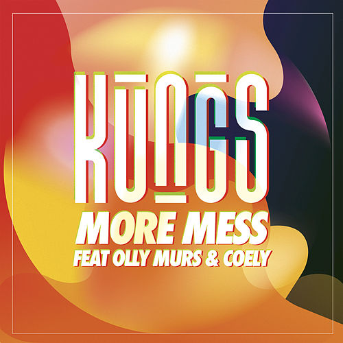 More Mess (feat. Olly Murs/Coely) by Kungs