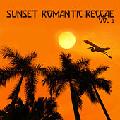 Sunset Romantic Reggae Vol. 1 by Various Artists