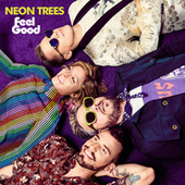 Feel Good de Neon Trees