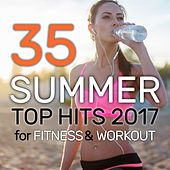 35 Summer Top Hits 2017 for Fitness & Workout (35 Tracks Unmixed Compilation for Fitness & Workout 32 Count) by Various Artists