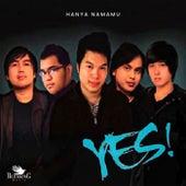 Hanya Nama Mu by Yes