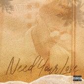 Need Your Love by Matt B.